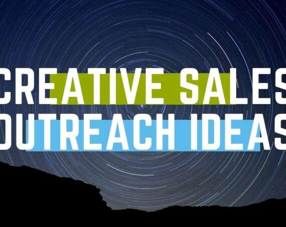 creative sales outreach ideas